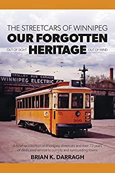 Descargar Libro Torrent The Streetcars of Winnipeg - Our Forgotten Heritage: Out of Sight - Out of Mind Paginas Epub