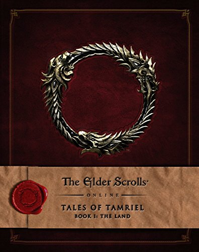 1: The Elder Scrolls Online: Tales of Tamriel, Book I: The Land - Bethesda Softworks