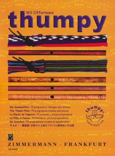 Thumpy® die Daumenflöte: 75 Übungen und Stücke mit fortschreitender Schwierigkeit. sonstige Holzblasinstrumente.