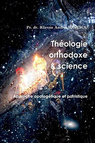 Théologie orthodoxe et science - Approche apologétique et patristique par P Razvan Ionescu
