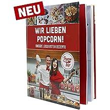 """Popcornloop Rezeptbuch 2.0 Zahlreiche Köstliche Popcorn Rezeptideen Kochbuch Herzhaft Süß """"Wir lieben Popcorn"""""""