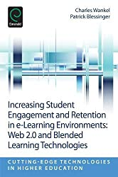 Increasing Student Engagement and Retention in E-Learning Environments: Web 2.0 and Blended Learning Technologies: 6 (Cutting-edge Technologies in Higher Education)