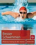 Besser schwimmen: Effizientes Training für alle Stilarten (BLV)
