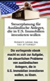 Steuerplanung für Ausländische Anleger, die in U.S. Immobilien investieren wollen (Tax Planning for Foreign Investors Acquiring United States Real Estate Investments)
