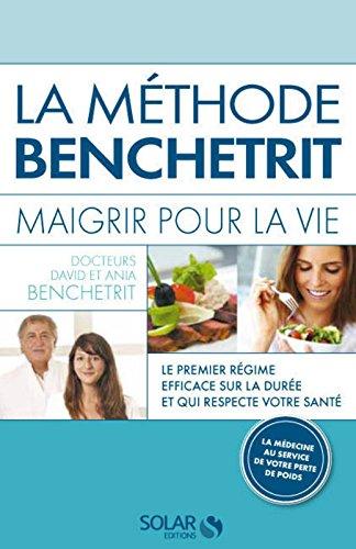 La méthode Benchetrit : Maigrir pour la vie