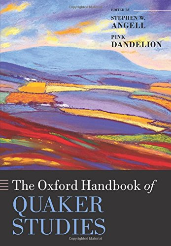 the-oxford-handbook-of-quaker-studies-oxford-handbooks-in-religion-and-theology
