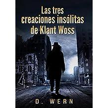 Las tres creaciones insólitas de Klant Woss. Edición especial.
