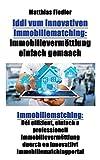 Iddi vum innovativen Immobiliematching: Immobilievermëttlung einfach gemaach: Immobiliematching: Déi effizient, einfach a professionell ... duerch en innovatiivt Immobiliematchingportal