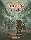 Friends or Foes: A collection of heroes, villains, allies, adversaries and oddities