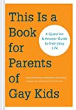 This Is a Book for Parents of Gay Kids: A Question & Answer Guide to Everyday Life by Dannielle Owens-Reid (2014-09-09)
