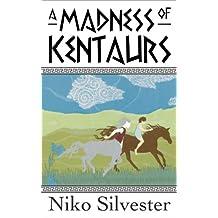 A Madness of Kentaurs
