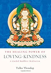 The Healing Power of Loving-Kindness (Book and Audio-CD Set): A Guided Buddhist Meditation