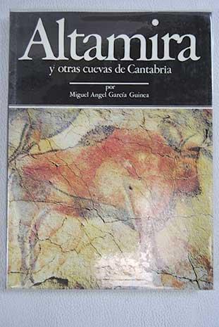 ALTAMIRA Y OTRAS CUEVAS DE CANTABRIA.