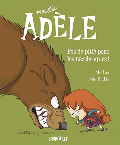 Mortelle Adèle, Tome 07: Pas de pitié pour les nazebroques par M. TAN