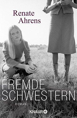 Fremde Schwestern: Roman