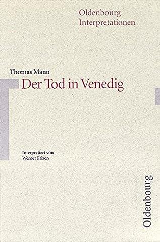 Oldenbourg Interpretationen: Der Tod in Venedig: Band 61