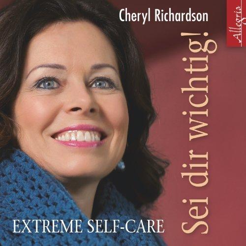 Sei dir wichtig!: Extreme Self-Care: 2 CDs von Richardson. Cheryl (2013) Audio CD