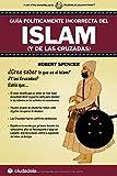 Guía políticamente incorrecta del Islam (y de las cruzadas) (Ensayo)