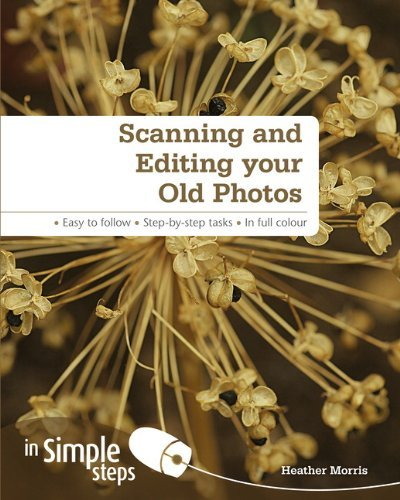 Scanning & Editing Your Old Photos in Simple Steps by Ms Heather Morris (2011-12-08) par Ms Heather Morris
