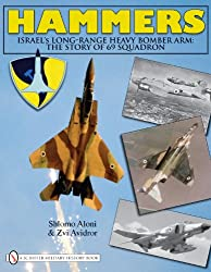 Hammers: Israel's Long-Range Heavy Bomber Arm: The Story of 69 Squadron