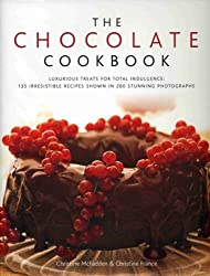 The Chocolate Cookbook: Luxurious treats for total indulgence: 135 irresistible recipes shown in 260 stunning photographs by Mcfadden, Christine, France, Christine (2009) Hardcover