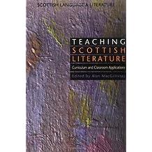 Teaching Scottish Literature: Curriculum and Classroom Applications (Scottish Language & Literature) (Scottish Language and Literature)