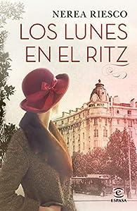 Los lunes en el Ritz par Nerea Riesco