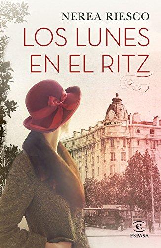 Los lunes en el Ritz (ESPASA NARRATIVA) por Nerea Riesco