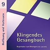 Klingendes Gesangbuch 9 - Hoffnung und Vertrauen: Kirchenlieder zum Mitsingen