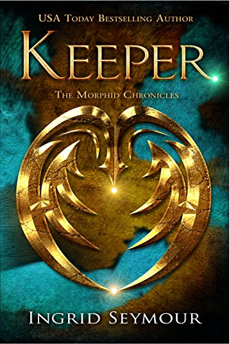 Keeper (The Morphid Chronicles Book 1) (English Edition) (Keeper Chronicles)