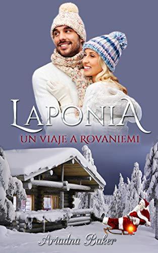 Laponia. Un viaje a Rovaniemi.: Relato