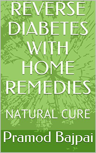REVERSE DIABETES WITH HOME REMEDIES: NATURAL CURE book cover