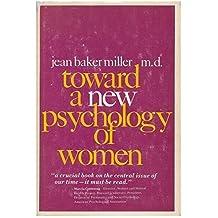 Toward a new psychology of women by Jean Baker Miller (1976-07-30)