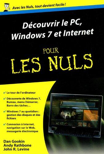 Découvrir le PC, Windows 7 et Internet pour les Nuls par John R. LEVINE