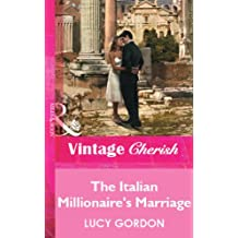 The Italian Millionaire's Marriage (Mills & Boon Vintage Cherish)