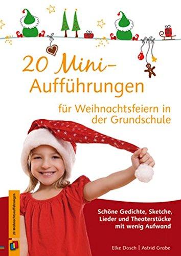 n für Weihnachtsfeiern in der Grundschule: Schöne Gedichte, Sketche, Lieder und Theaterstücke mit wenig Aufwand ()