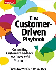 The Customer-Driven Playbook: Converting Customer Insights into Successful Products