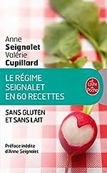 Le Régime Seignalet en 60 recettes sans gluten et sans lait de Anne Seignalet