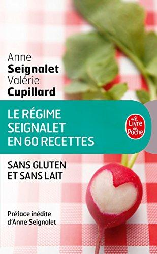 Le Rgime Seignalet en 60 recettes sans gluten et sans lait