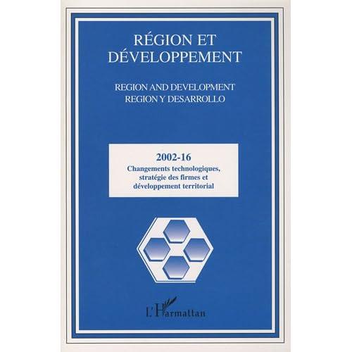 Région et Développement, N° 16-2002 : Changements technologiques, stratégies des firmes et développement territorial