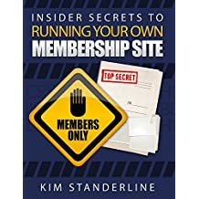 Insider Secrets to Running Your Own Membership Site (English Edition)