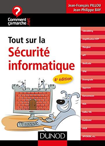Tout sur la sécurité informatique - 4e éd. par Jean-François Pillou
