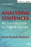 Analysing Sentences: An Introduction to English Syntax (Learning about Language) by Noel Burton-Roberts (2016-02-11)
