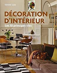 DECORATION D'INTERIEUR : LES 10 PRINCIPES CLES