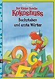 Der kleine Drache Kokosnuss - Buchstaben und erste Wörter (Lernspaß- Rätselhefte, Band 1)
