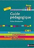 Etude de la langue CM1 : Guide pédagogique - Fiches d'évaluation, programmes 2008