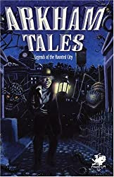 Arkham Tales (Call of Cthulhu Fiction) (Call of Cthulhu Novel)