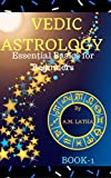 Vedic Astrology Essential Basics for Beginners (English Edition)