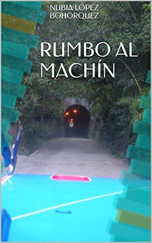 Rumbo al Machín por NUBIA LOPEZ BOHORQUEZ