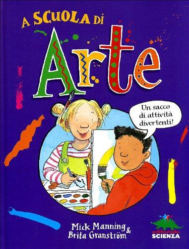 A scuola di arte. Un sacco di attivit divertenti!